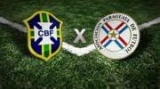 Jogo Brasil x Paraguai – Horário, Onde Assistir e Escalação dos Times